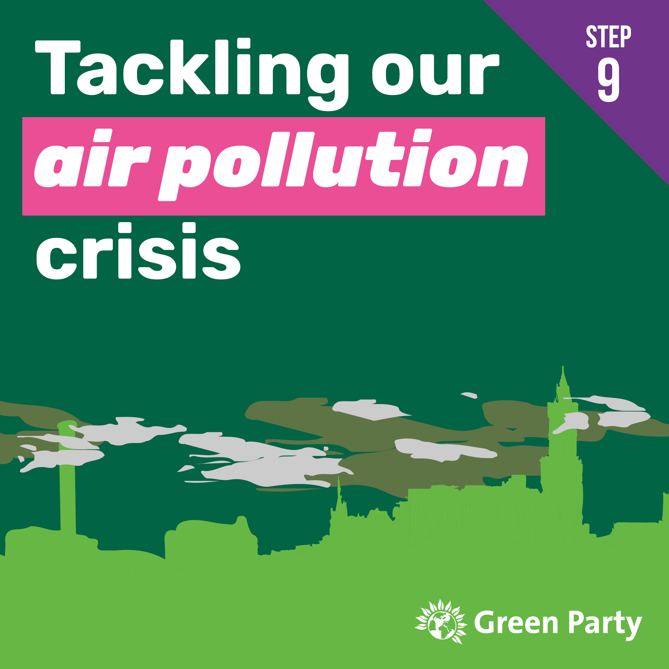 Step 9 - Tackling our air pollution crisis [Facebook & Instagram]